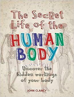 The Secret Life of the Human Body: Uncover the Hidden Workings of Your Body: Amazon.es: John Clancy: Libros en idiomas extranjeros