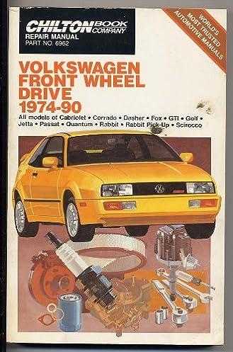 chilton s repair manual volkswagen front wheel drive 1974 90 rh amazon com Chevy 4x4 Repair Manual Chilton Repair Manuals PDF