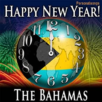 Happy New Year The Bahamas with Countdown and Auld Lang ...