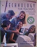 Technology for Teachers : Mastering New Media and Portfolio Development, Howell, Joseph H. and Dunnivant, Stephen W., 0072355476