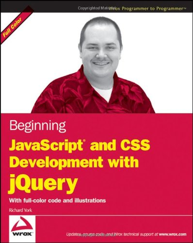 Beginning JavaScript and CSS Development with jQuery by Wrox