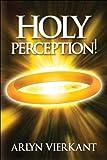 Holy Perception!, Arlyn Vierkant, 1607031868