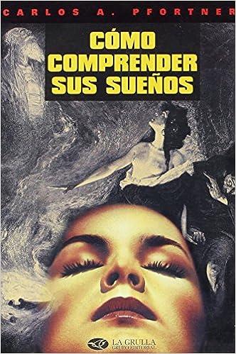 Ilmaiset online-ladattavat äänikirjat Como comprender sus suenos / How to understand your dreams (Spanish Edition) PDF 987520014X