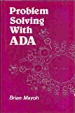Problem Solving with Ada, Brian H. Mayoh, 0471100250