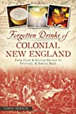 new england beer - Forgotten Drinks of Colonial New England: From Flips & Rattle-Skulls to Switchel & Spruce Beer (American Palate)
