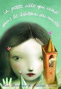 La petite fille qui vivait dans le château du musée par Kate Bernheimer