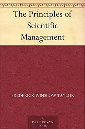 features of scientific management and how Scientific management  the scientific selection, training  and documentation transformation of craftproduction into mass productionthe features of 20th.