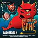 Old Harry's Game, Series 7 Radio/TV von Andy Hamilton Gesprochen von: Andy Hamilton, Annette Crosbie, Timothy West