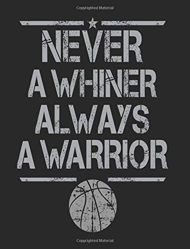 Download Never A Whiner Always A Warrior: Composition Notebook Journal ebook