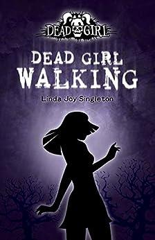 Dead Girl Walking by [Singleton, Linda Joy]