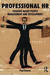 Professional HR: Evidence- Based People Management and Development by Paul Kearns (2013-04-04)