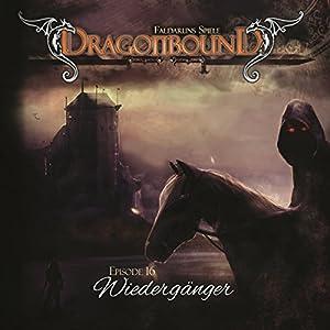 Wiedergänger (Dragonbound 16) Hörspiel