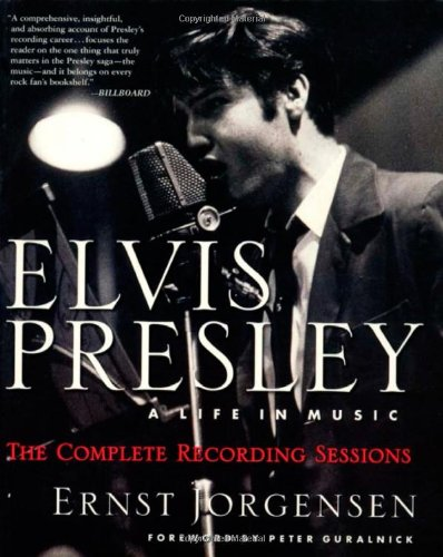 - Elvis Presley: A Life in Music: The Complete Recording Sessions