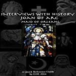 Joan of Arc: Maid of Orleans: Interviews with History, Book 3 | D.M. Alon