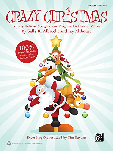 - Crazy Christmas!: A Jolly Holiday Songbook or Program for Unison Voices (Teacher's Handbook), Book (100% Reproducible)