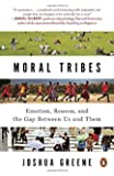 Moral Tribes. Emotion, Reason, And The Gap Between