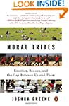 Moral Tribes: Emotion, Reason, and th...