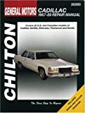 Chilton's General Motors Cadillac 1967-89 Repair Manual: Covers All U.S. and Canadian Models of Deville, Eldorado, Fleetwood and Seville