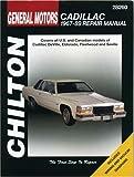 GM Cadillac, 1967-89 (Chilton Total Car Care Series Manuals)