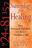 img - for Numerology for Healing: Your Personal Numbers as the Key to a Healthier Life by Michael Brill (2008-11-25) book / textbook / text book