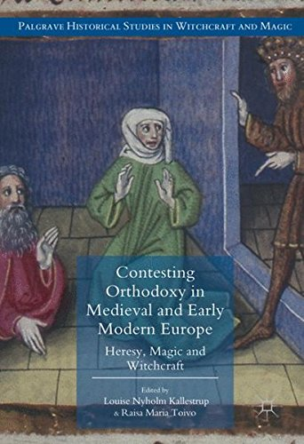 Contesting Orthodoxy in Medieval and Early Modern Europe: - Contesting Community