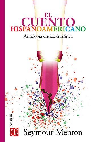 El cuento hispanoamericano. Antología crítico-histórica (Coleccion Popular (Fondo de Cultura Economica)) (Spanish Editio