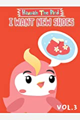 I Want New Shoes: Hannah The Bird Series Vol.3 Kindle Edition