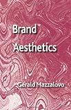 Brand Aesthetics, Mazzalovo, Gérald, 0230336736