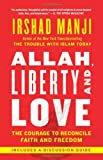 Allah, Liberty and Love, Irshad Manji, 145164521X
