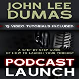 Podcast Launch: A Step by Step Podcasting Guide