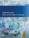 Rethinking the Role of the State in Finance 2013, World Bank Staff, 0821395033