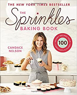 The Sprinkles Baking Book  100 Secret Recipes from Candace s Kitchen ... 73e46aa17