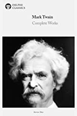 Delphi Complete Works of Mark Twain (Illustrated) (Delphi Series One Book 8) Kindle Edition
