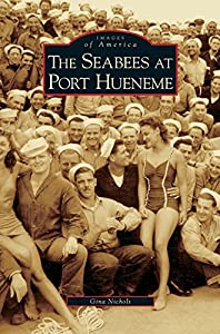 Seabees at Port Hueneme by Arcadia Publishing Library Editions