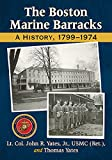 img - for The Boston Marine Barracks: A History, 1799-1974 book / textbook / text book