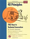 40 Principles: Triz Keys to Technical Innovation (Triztools)