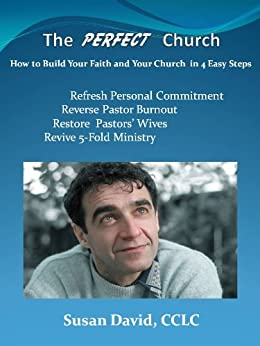 The Perfect Church - How to Build Your Faith and Your Church in 4 Easy Steps by [David, Susan]