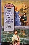 The Journey West/Golden Dreams (California Pioneer Series 1-2)