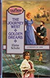 img - for The Journey West/Golden Dreams (California Pioneer Series 1-2) book / textbook / text book