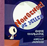 img - for Nonsense! He Yelled by Roger Eschbacher (2002-03-18) book / textbook / text book