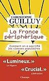 La France périphérique : Comment on a sacrifié les classes populaires