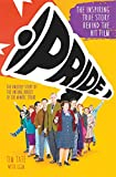 #4: Pride: The Unlikely Story of the True Heroes of the Miner's Strike