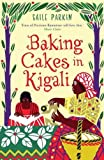 Baking Cakes in Kigali by Gaile Parkin (13-Jul-2009) Paperback