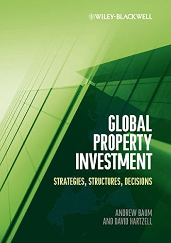 Global Property Investment: Strategies, Structures, Decisions by Wiley-Blackwell