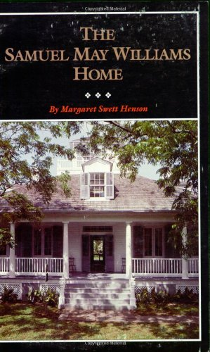 The Samuel May Williams Home: The Life and Neighborhood of an Early Galveston Entrepreneur