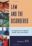 Law and the Disordered, George C. Klein, 0761847332