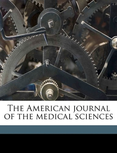 Read Online The American journal of the medical sciences Volume 39 PDF