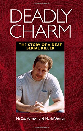 Deadly Charm: The Story of a Deaf Serial Killer