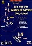 COMPRENDRE LES CLES DES REGLES DE COURSE 2013-2016