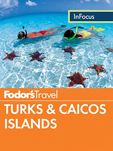 Fodor's In Focus Turks & Caicos Islands (Travel Guide Book 3)